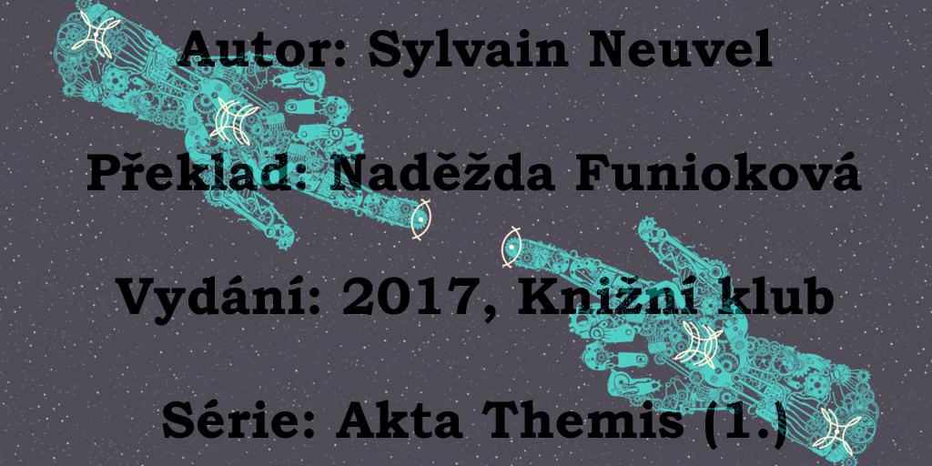 Recenze, Spící obři, Sylvain Neuvel