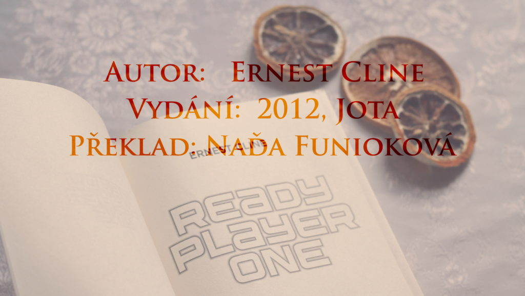 Recenze: Ready player one – Ernest Cline, foto: Petra Stenzelová