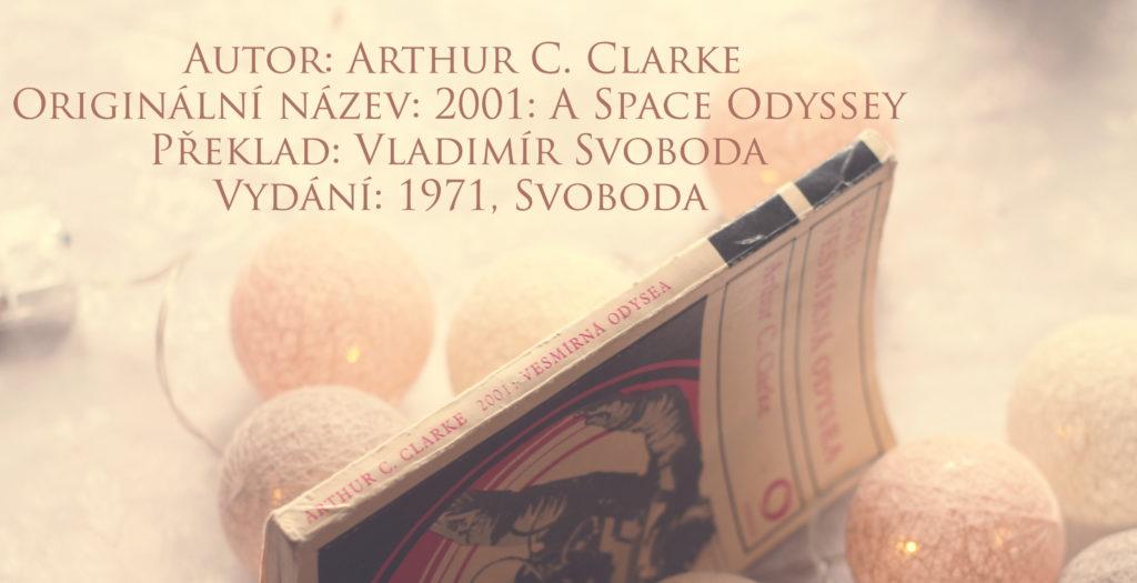 Recenze: 2001 Vesmírná odysea – Arthur C. Clarke, Foto: Petra Stenzelová